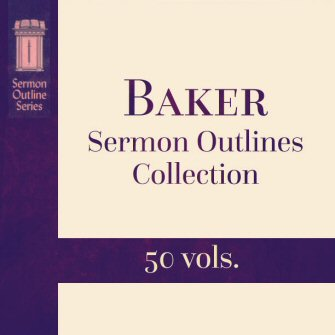 Baker Sermon Outlines Collection