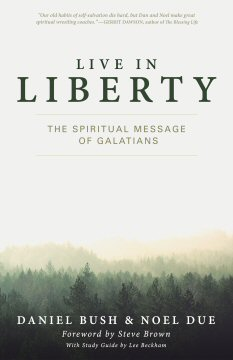 Live in Liberty: The Spiritual Message of Galatians