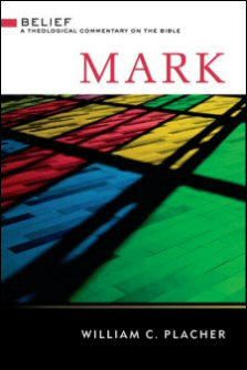 Belief: A Theological Commentary on the Bible: Mark