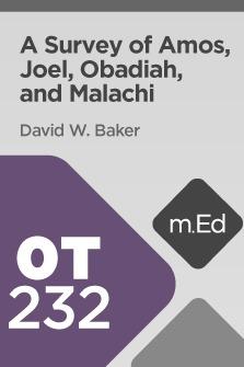 Mobile Ed: OT232 A Survey of Amos, Joel, Obadiah, and Malachi