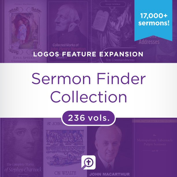 Sermon Finder Collection (236 vols.) (17,000+ sermons)