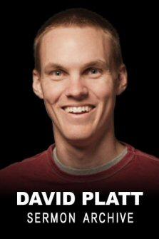 David Platt Sermon Archive