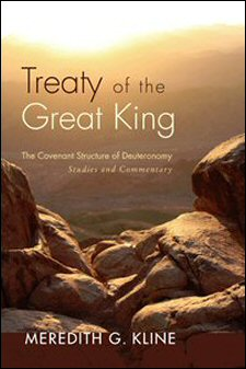 Treaty of the Great King: The Covenant Structure of Deuteronomy: Studies and Commentary