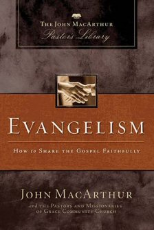 Evangelism: How to Share The Gospel Faithfully