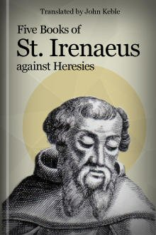 Five Books of St. Irenaeus against Heresies