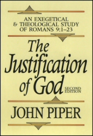 The Justification of God: An Exegetical and Theological Study of Romans 9:1-23, 2nd ed.