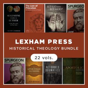 Lexham Press Historical Theology Bundle (22 vols.)