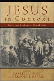 Jesus in Context: Background Readings for Gospel Study