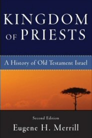 Kingdom of Priests: A History of Old Testament Israel, 2nd ed.