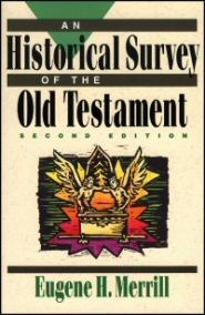 An Historical Survey of the Old Testament, 2nd ed.