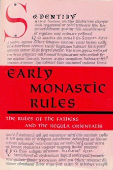 Early Monastic Rules: The Rules of the Fathers and the Regula Orientalis (with Latin Edition)