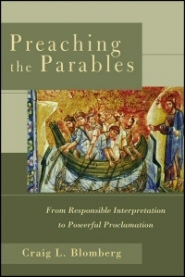Preaching the Parables: From Responsible Interpretation to Powerful Proclamation