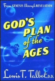 God's Plan of the Ages: A Comprehensive View of God's Great Plan from Eternity to Eternity, 3rd ed.
