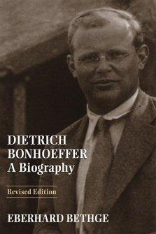Dietrich Bonhoeffer: A Biography