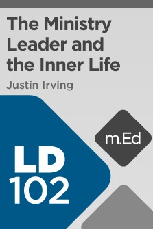 Mobile Ed: LD102 The Ministry Leader and the Inner Life