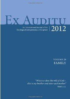 Ex Auditu: An International Journal of Theological Interpretation of Scripture, vol. 28: Family
