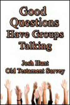Good Questions Have Groups Talking: Old Testament Survey