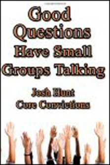 Good Questions Have Small Groups Talking: Core Convictions