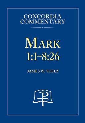 Concordia Commentary: Mark 1:1–8:26