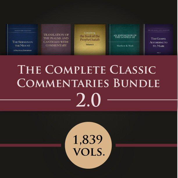 The Complete Classic Commentaries Bundle 2.0 (1,839 vols.)