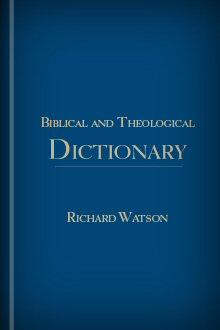 Richard Watson's Biblical and Theological Dictionary
