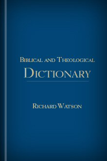 Richard Watson's Biblical and Theological Dictionary