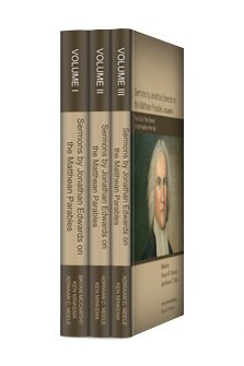 Sermons by Jonathan Edwards on the Matthean Parables (3 vols.)