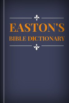 Easton's Bible Dictionary