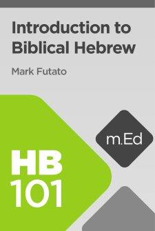 Mobile Ed: HB101 Introduction to Biblical Hebrew