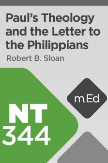 Mobile Ed: NT344 Paul's Theology and the Letter to the Philippians