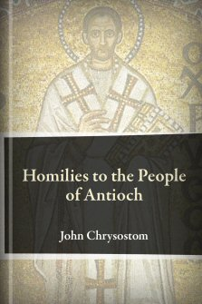 Homilies to the People of Antioch
