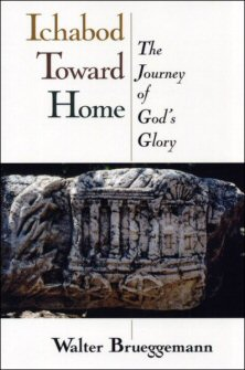 Ichabod Toward Home: The Journey of God's Glory