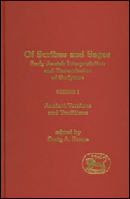 Of Scribes and Sages: Early Jewish Interpretation and Transmission of Scripture, Vol. 1