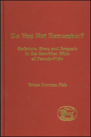Do You Not Remember?: Scriptures, Story and Exegesis in the Rewritten Bible of Pseudo-Philo