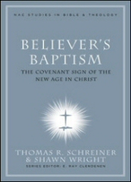 Believer's Baptism: The Covenant Sign of the New Age in Christ