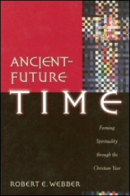 Ancient-Future Time: Forming Spirituality through the Christian Year