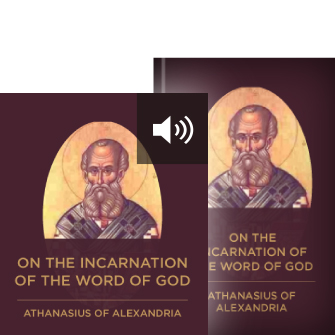 Athanasius: On the Incarnation of the Word of God (with audio)