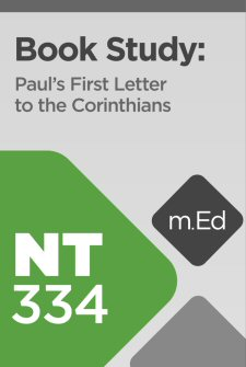 Mobile Ed: NT334 Book Study: Paul's First Letter to the Corinthians