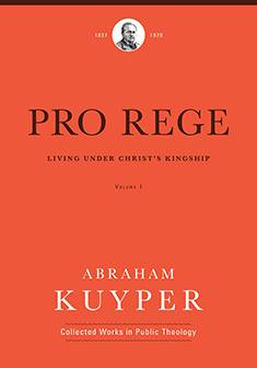 Pro Rege: Living under Christ's Kingship, Volume 1