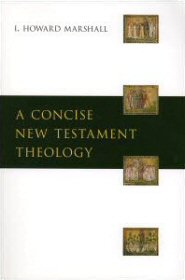 A Concise New Testament Theology