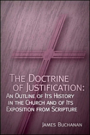 The Doctrine of Justification: An Outline of Its History in the Church and of Its Exposition from Scripture