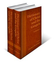 A Dictionary of Christ and the Gospels (2 vols.)