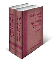 Dictionary of the Apostolic Church (2 vols.)