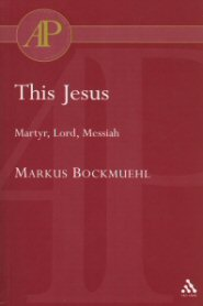 This Jesus: Martyr, Lord, Messiah