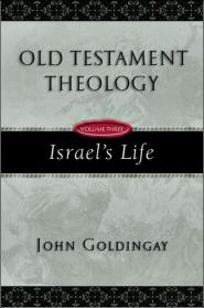 Old Testament Theology, vol. 3: Israel's Life