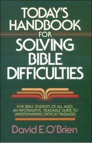Today's Handbook for Solving Bible Difficulties