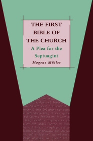 The First Bible of the Church: A Plea for the Septuagint