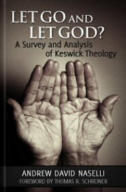 Let Go and Let God? A Survey and Analysis of Keswick Theology