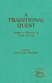 A Traditional Quest: Essays in Honour of Louis Jacobs