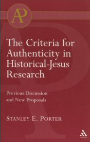 The Criteria for Authenticity in Historical-Jesus Research: Previous Discussion and New Proposals